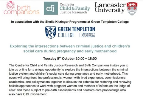 Upcoming event: Exploring the intersections between criminal justice and children's social care during pregnancy and early motherhood Tuesday 5th October 10am-3pm