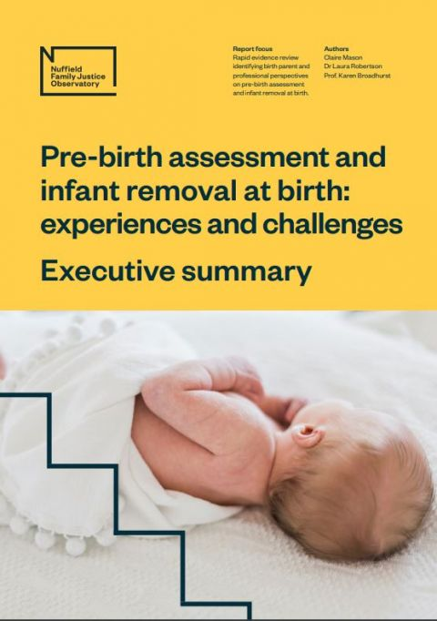 Pre-Birth assessment and infant removal at birth: experiences and challenges - executive summary