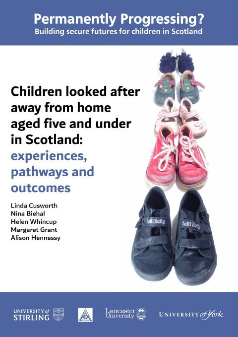 Children looked after away from home aged five and under in Scotland: experiences, pathways and outcomes - final report