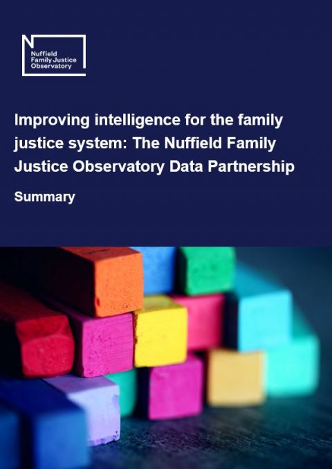 Summary document for improving intelligence for the Family Justice System - the Nuffield Family Justice Observatory Data Partnership