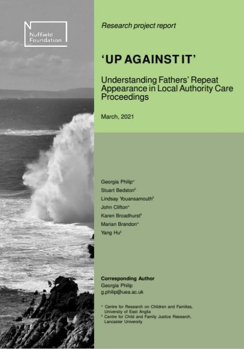 'Up Against It' - understanding fathers' repeat appearance in local authority care proceedings (Full report)